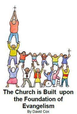 The Church is built on foundation of Evangelism